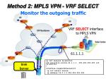 method 2 mpls vpn vrf select