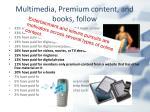 multimedia premium content and books follow