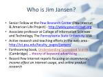 who is jim jansen