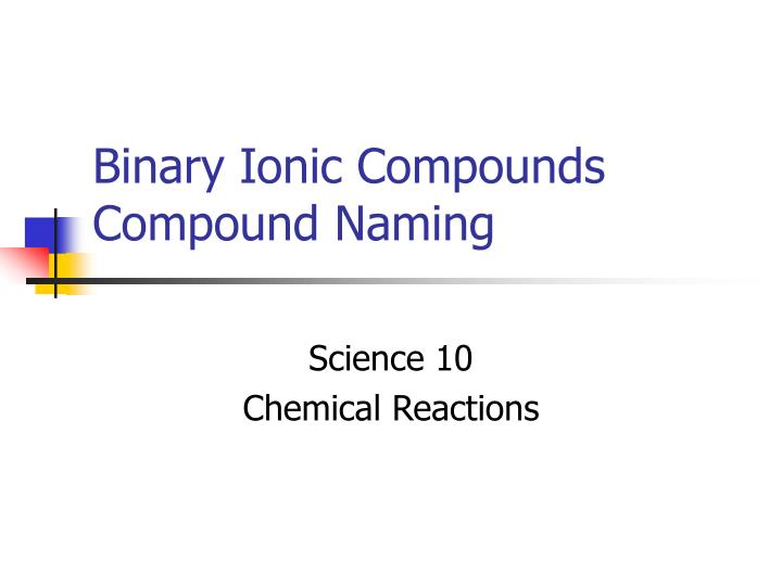 binary ionic compounds compound naming n.