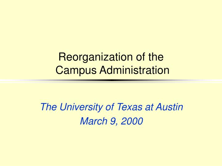 reorganization of the campus administration n.