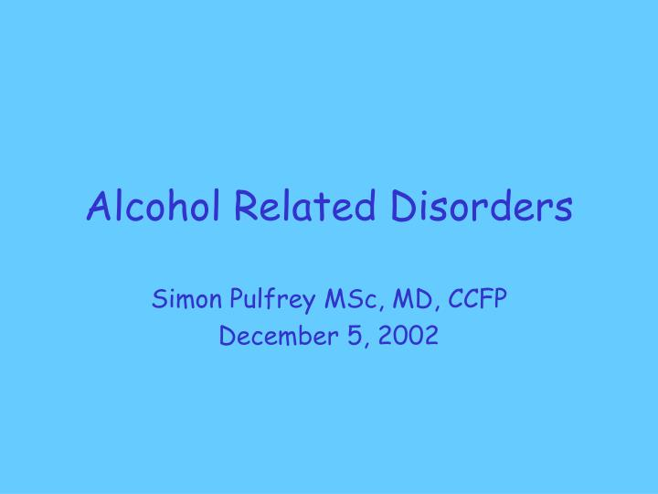 alcohol related disorders n.