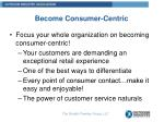 become consumer centric