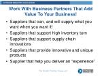 work with business partners that add value to your business