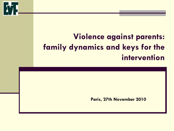violence against parents family dynamics and keys for the intervention n.