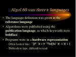 algol 60 was three languages