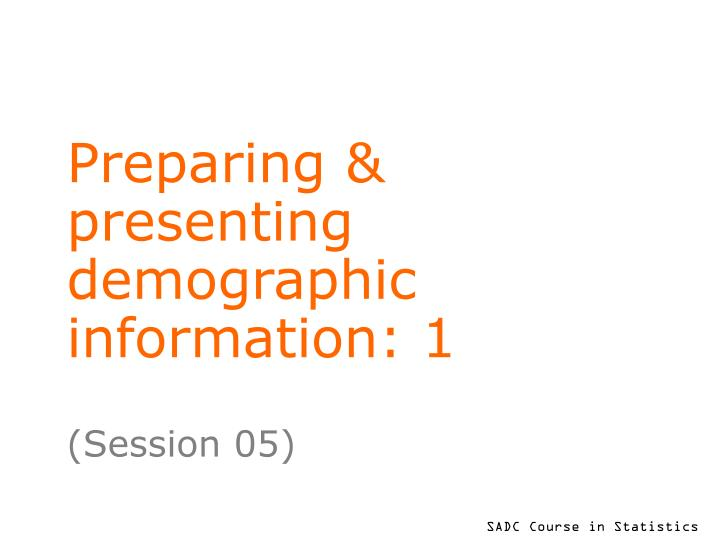 preparing presenting demographic information 1 n.