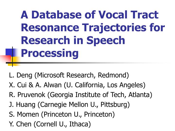 a database of vocal tract resonance trajectories for research in speech processing n.