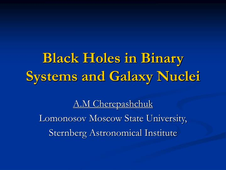 black holes in binary systems and galaxy nuclei n.