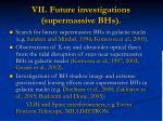 vii future investigations supermassive bhs
