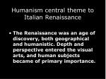 humanism central theme to italian renaissance
