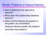 revisit problems w feature theories