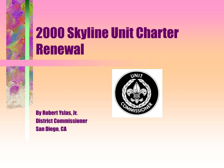2000 skyline unit charter renewal n.