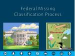 federal missing classification process