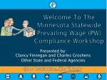 welcome to the minne s ota statewide prevailing wage pw compliance workshop