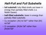 half full and full subshells
