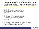 integrating cam education into conventional medical curricula