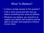 what to believe