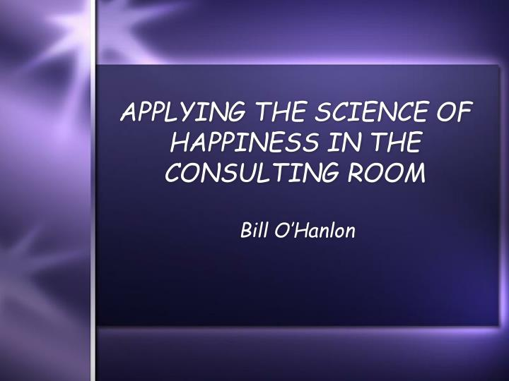 applying the science of happiness in the consulting room n.