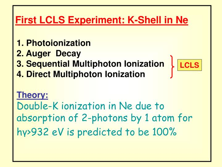 First LCLS Experiment: K-Shell in Ne