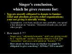 singer s conclusion which he gives reasons for