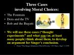 three cases involving moral choices