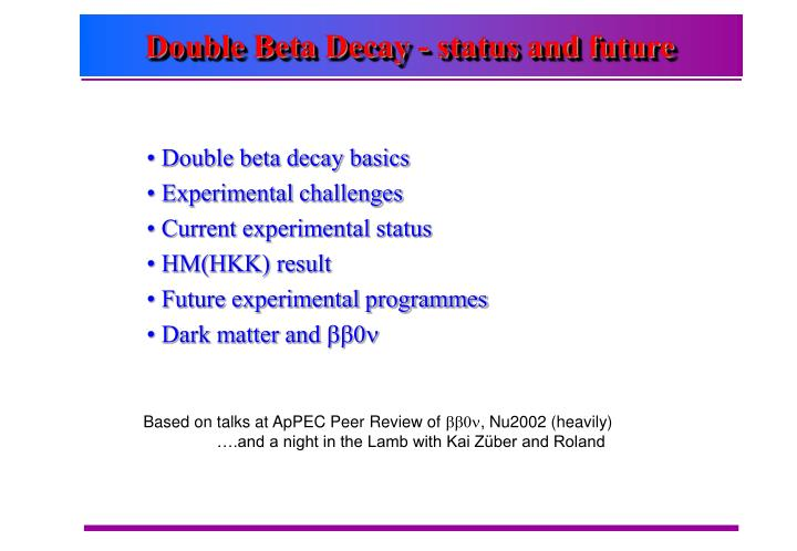 double beta decay status and future n.