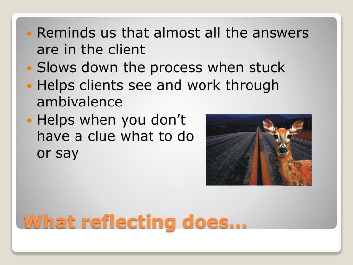 Reminds us that almost all the answers are in the client