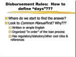 disbursement rules how to define days1