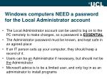 windows computers need a password for the local administrator account