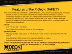 features of the x deck safety