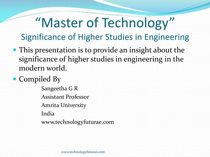 Master of technology significance of higher studies in engineering1