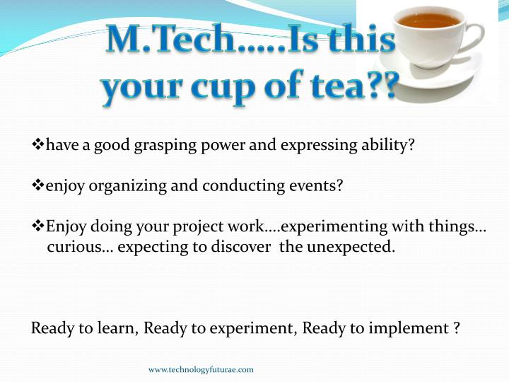 M.Tech…..Is this your cup of tea??