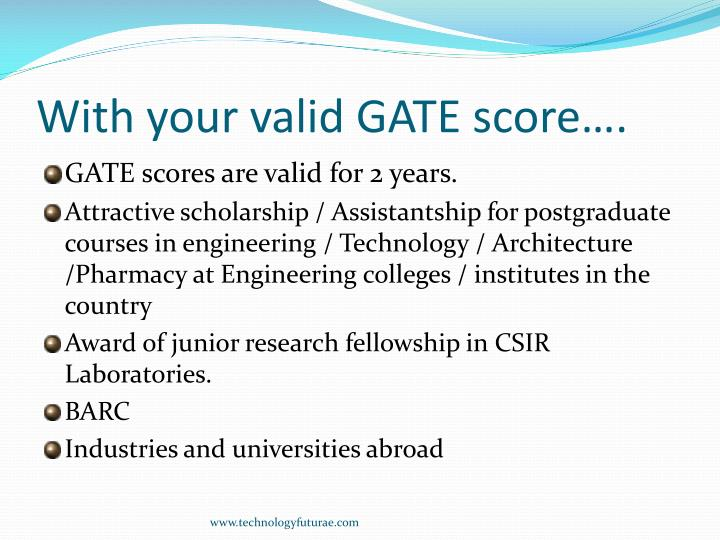 With your valid GATE score….