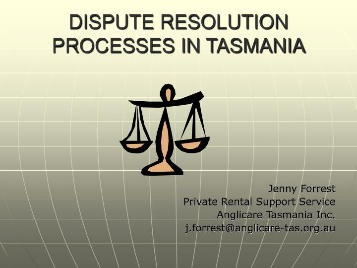 dispute resolution processes in tasmania n.