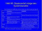 1990 95 staatszerfall infolge des systemwandels