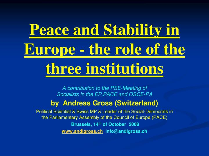 peace and stability in europe the role of the three institutions n.