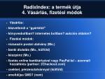 radixindex a term k tja 4 v s rl s fizet si m dok
