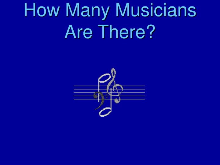 how many musicians are there n.