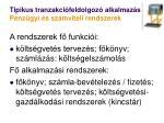 tipikus tranzakci feldolgoz alkalmaz s p nz gyi s sz mviteli rendszerek