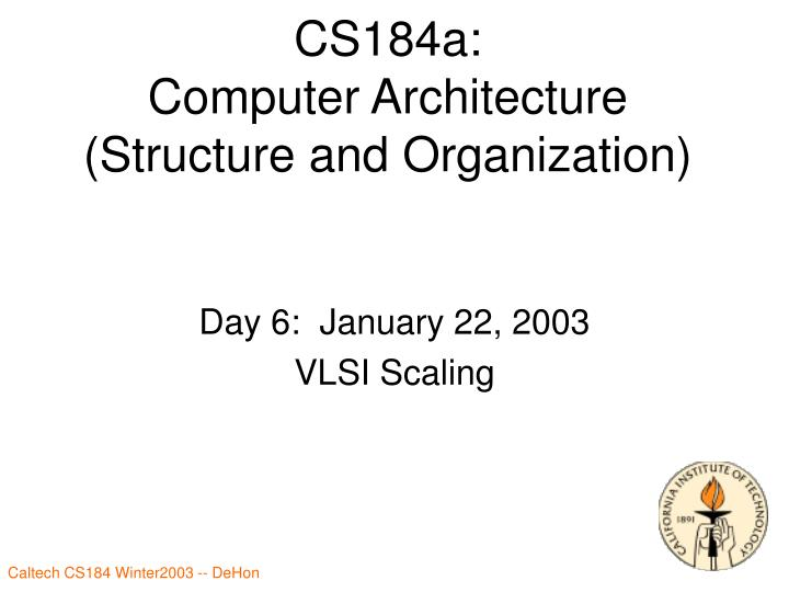 cs184a computer architecture structure and organization n.