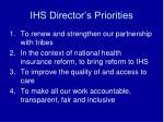 ihs director s priorities