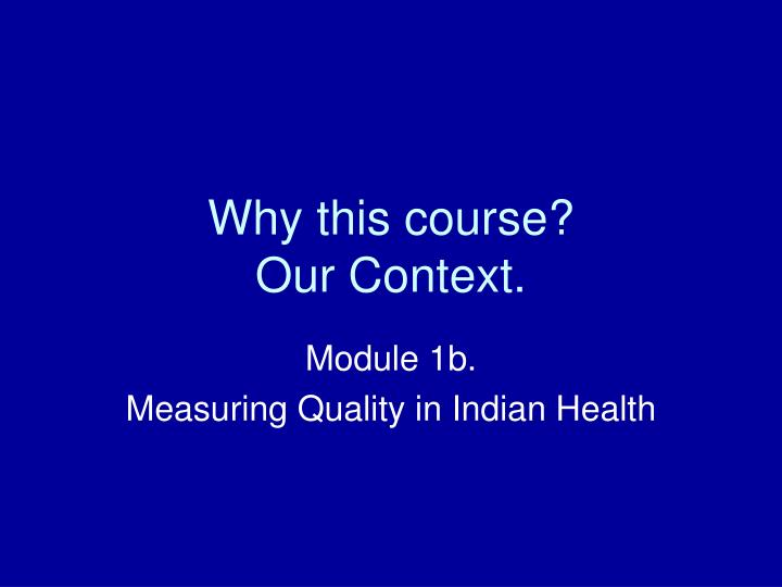 why this course our context n.