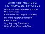within indian health care the initiatives that surround us