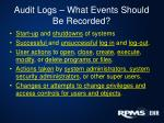 audit logs what events should be recorded