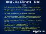 best case scenario med error