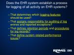 does the ehr system establish a process for logging of all activity on ehr systems