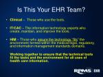 is this your ehr team