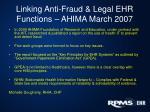 linking anti fraud legal ehr functions ahima march 2007