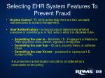 selecting ehr system features to prevent fraud